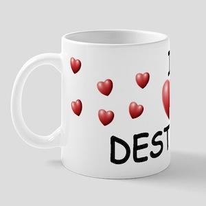 I Love Destinee - Mug