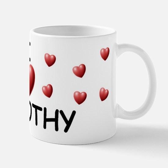 I Love Dorothy - Mug