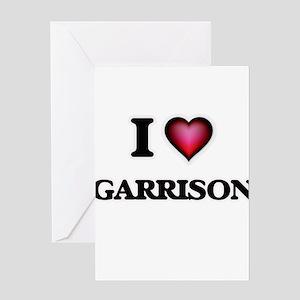 I Love Garrison Greeting Cards
