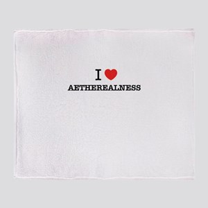 I Love AETHEREALNESS Throw Blanket