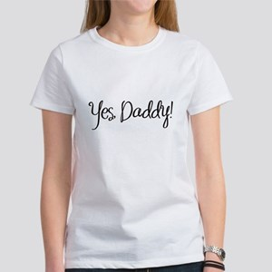 Yes, Daddy! T-Shirt