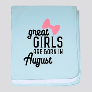 Great Girls are born in August Cz4dd baby blanket
