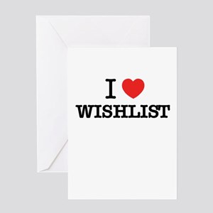I Love WISHLIST Greeting Cards