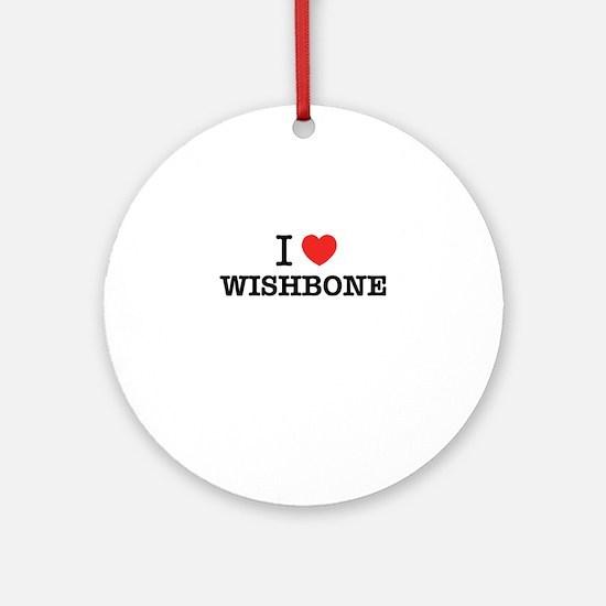 I Love WISHBONE Round Ornament