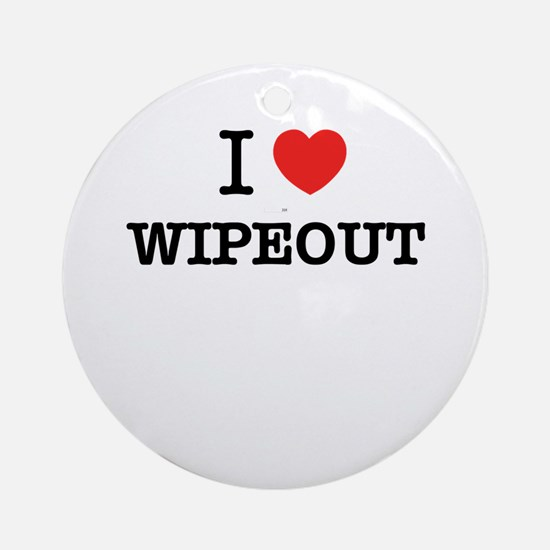 I Love WIPEOUT Round Ornament