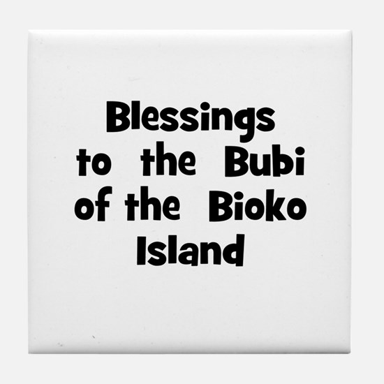 Blessings  to  the  Bubi of t Tile Coaster