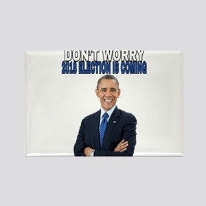 DON'T WORRY 2018 ELECTION IS COMING Magnets