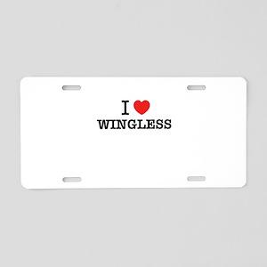 I Love WINGLESS Aluminum License Plate