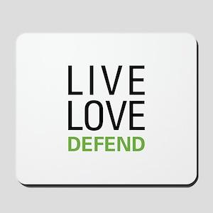 Live Love Defend Mousepad