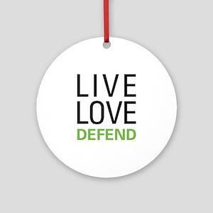 Live Love Defend Ornament (Round)