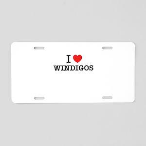 I Love WINDIGOS Aluminum License Plate