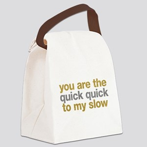Quick Quick Slow Canvas Lunch Bag