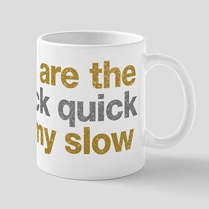 Quick Quick Slow Mug