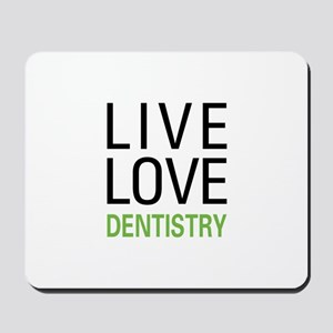 Live Love Dentistry Mousepad