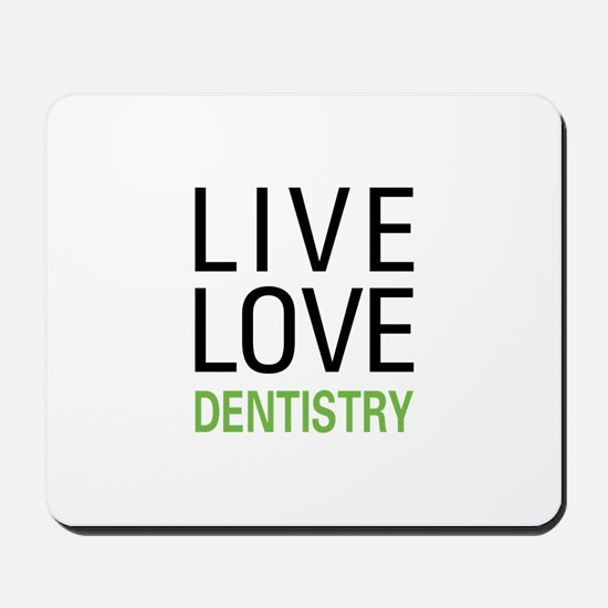 Live Love Dentistry Mousepad