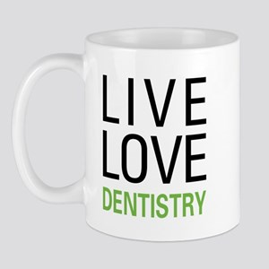 Live Love Dentistry Mug