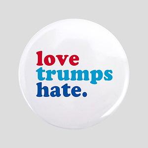 """Love Trumps Hate 3.5"""" Button"""