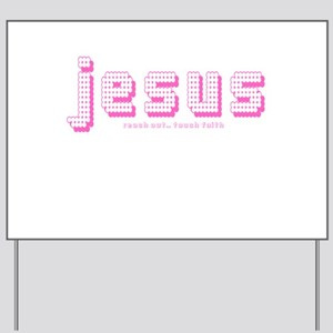 Pink - Jesus Reach Out Touch Yard Sign