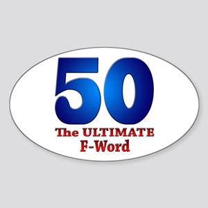 50: The ULTIMATE F-Word Oval Sticker