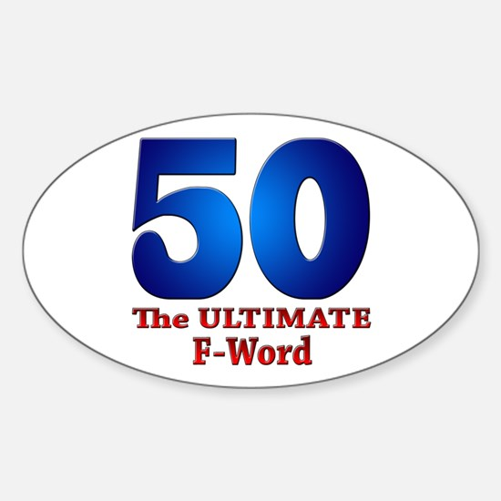 50: The ULTIMATE F-Word Oval Decal