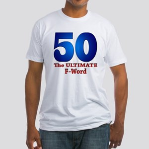 50: The ULTIMATE F-Word Fitted T-Shirt