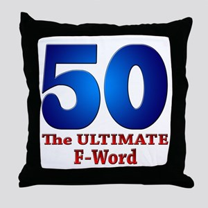 50: The ULTIMATE F-Word Throw Pillow