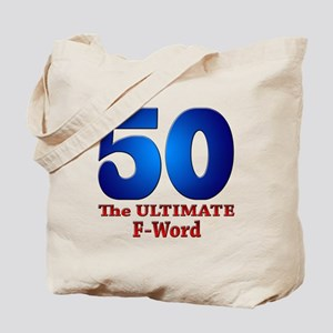 50: The ULTIMATE F-Word Tote Bag