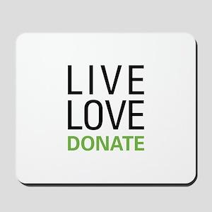 Live Love Donate Mousepad