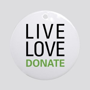 Live Love Donate Ornament (Round)