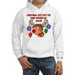 Christmas without my Sailor Hooded Sweatshirt