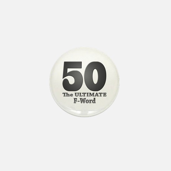 50: The ULTIMATE F-Word (bw) Mini Button