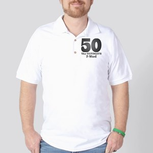 50: The ULTIMATE F-Word (bw) Golf Shirt