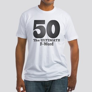 50: The ULTIMATE F-Word (bw) Fitted T-Shirt