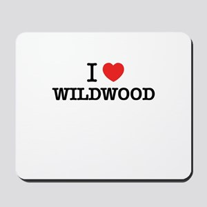 I Love WILDWOOD Mousepad