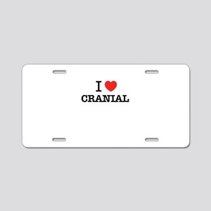 I Love CRANIAL Aluminum License Plate