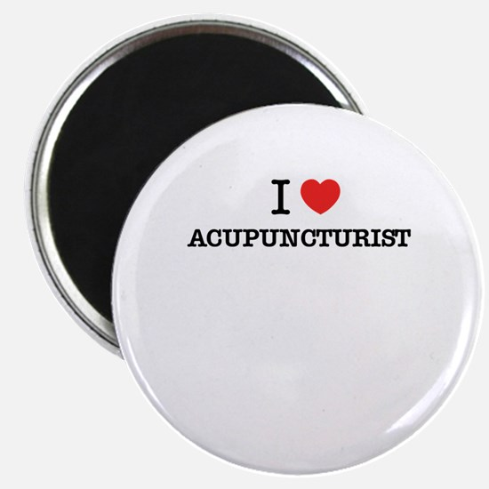 I Love ACUPUNCTURIST Magnets