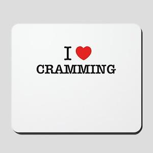 I Love CRAMMING Mousepad