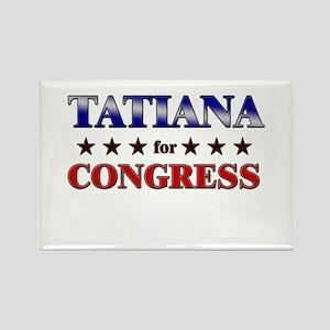TATIANA for congress Rectangle Magnet