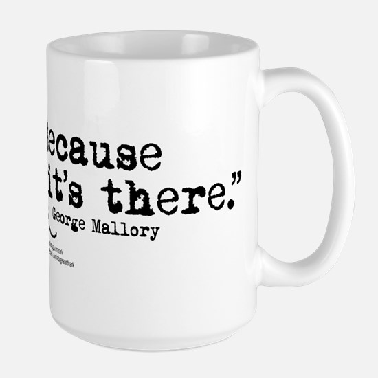 Because it's there Large Mug