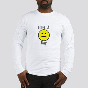 have a day Long Sleeve T-Shirt