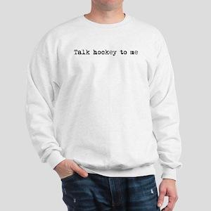 Talk hockey original Sweatshirt