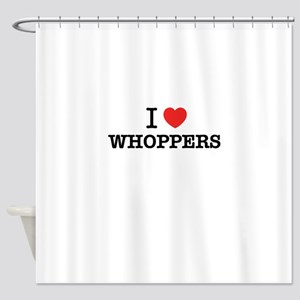 I Love WHOPPERS Shower Curtain