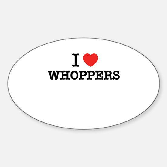 I Love WHOPPERS Decal