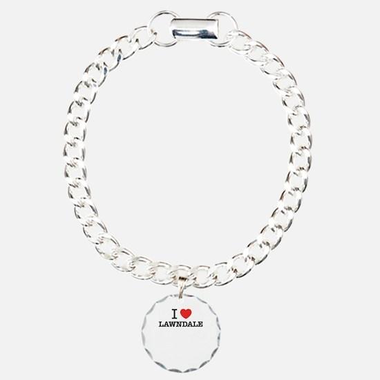 I Love LAWNDALE Bracelet