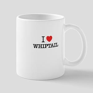 I Love WHIPTAIL Mugs