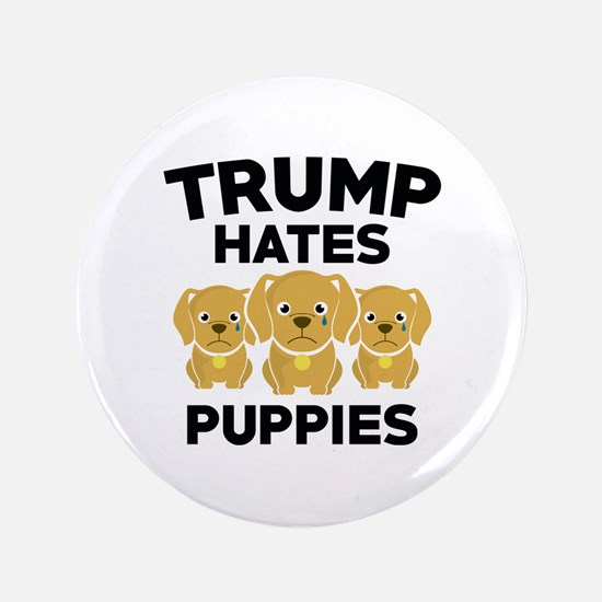 "Trump Hates Puppies 3.5"" Button"