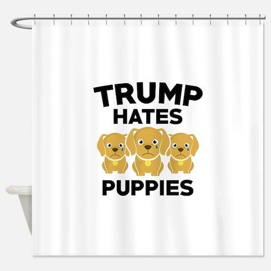Trump Hates Puppies Shower Curtain