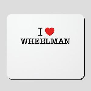 I Love WHEELMAN Mousepad