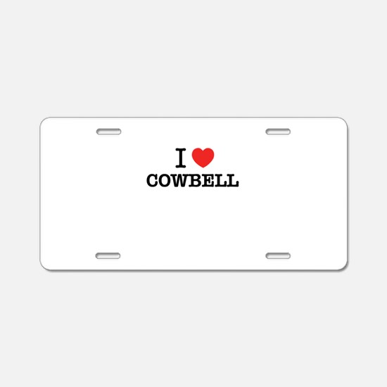 I Love COWBELL Aluminum License Plate