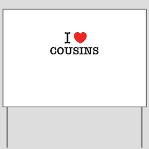 I Love COUSINS Yard Sign